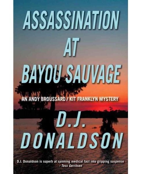 Assassination at Bayou Sauvage (New) (Paperback) (D. J. Donaldson) - image 1 of 1