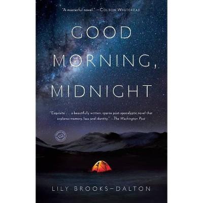 Good Morning, Midnight - by Lily Brooks-Dalton (Paperback)