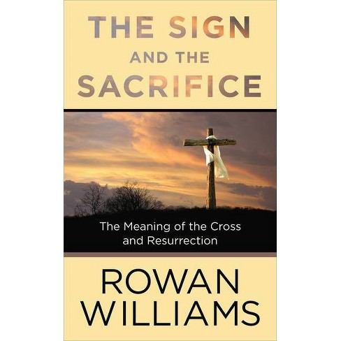 The Sign and the Sacrifice - by  Rowan Williams (Paperback) - image 1 of 1