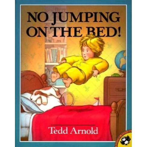 No Jumping on the Bed - (Picture Puffin Books) by  Tedd Arnold (Paperback) - image 1 of 1