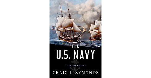 U.S. Navy : A Concise History (Hardcover) (Craig L. Symonds) - image 1 of 1