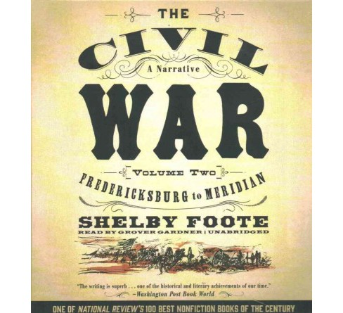 Civil War : A Narrative: Fredericksburg to Meridian (Vol 2) (Unabridged) (CD/Spoken Word) (Shelby Foote) - image 1 of 1