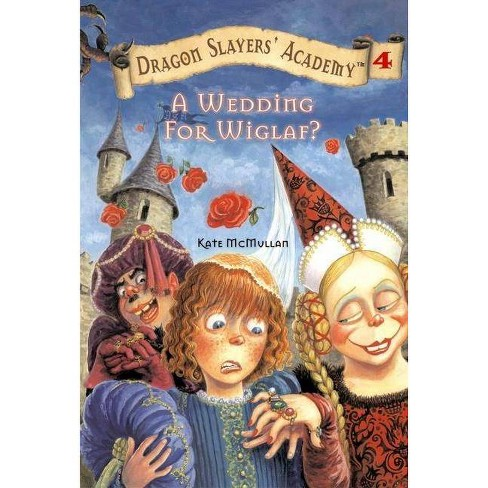 A Wedding for Wiglaf? - (Dragon Slayers' Academy) by  Kate McMullan (Paperback) - image 1 of 1