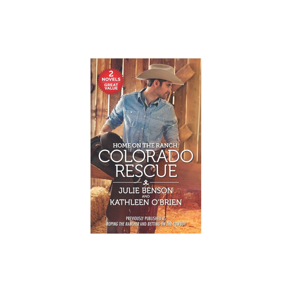 Colorado Rescue : Roping the Rancher / Betting on the Cowboy - (Paperback)