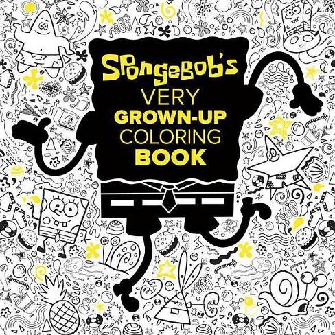 SpongeBob Very Grown-Up Coloring Book (Paperback) : Target