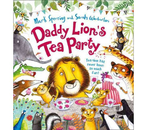 Daddy Lion's Tea Party (School And Library) (Mark Sperring) - image 1 of 1