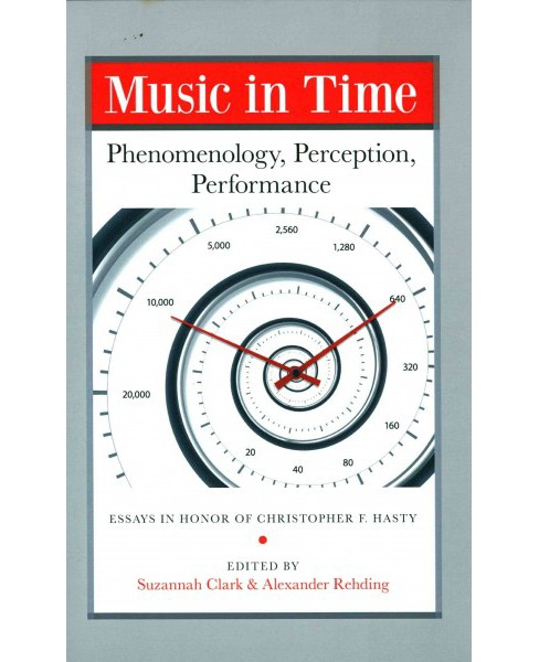 Music in Time : Phenomenology, Perception, Performance (Hardcover) - image 1 of 1