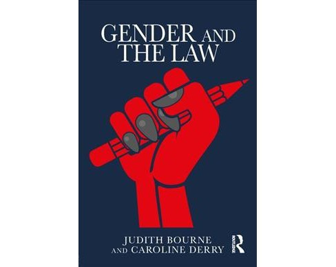 Gender and the Law -  by Judith Bourne & Caroline  Derry (Paperback) - image 1 of 1