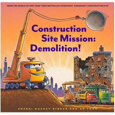 Construction Site Mission: Demolition - by Sherri Duskey Rinker (Board Book)