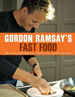 Gordon Ramsay's Fast Food : More Than 100 Delicious, Super-Fast, and Easy Recipes (Reprint)(Paperback)