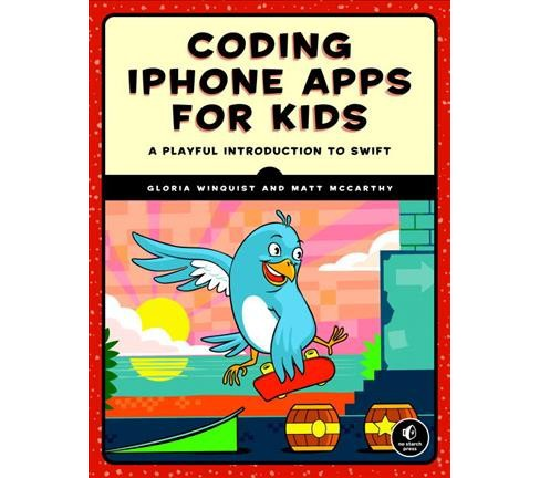 Coding iPhone Apps for Kids : A Playful Introduction to Swift (Paperback) (Gloria Winquist & Matt - image 1 of 1