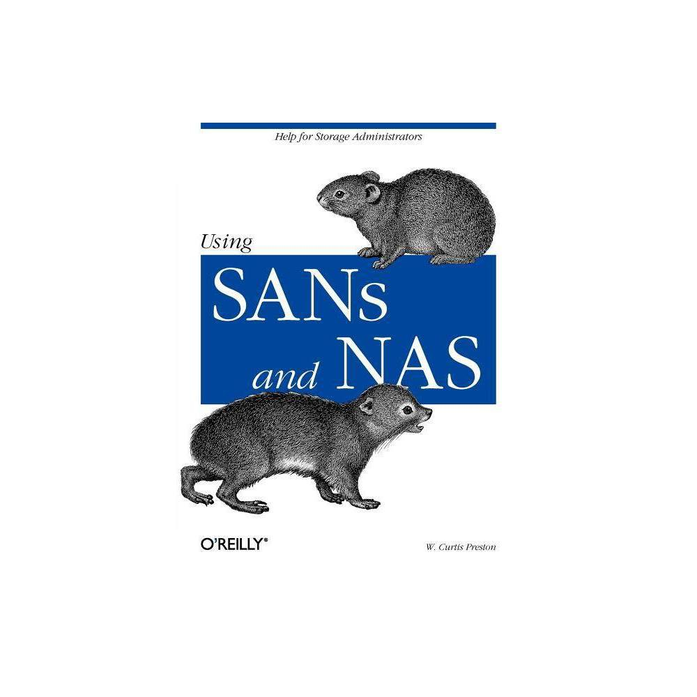 Using Sans and Nas - by W Curtis Preston (Paperback) Data is the lifeblood of modern business, and modern data centers have extremely demanding requirements for size, speed, and reliability. Storage Area Networks (SANs) and Network Attached Storage (Nas) allow organizations to manage and back up huge file systems quickly, thereby keeping their lifeblood flowing. W. Curtis Preston's insightful book takes you through the ins and outs of building and managing large data centers using SANs and Nas. As a network administrator you're aware that multi-terabyte data stores are common and petabyte data stores are starting to appear. Given this much data, how do you ensure that it is available all the time, that access times and throughput are reasonable, and that the data can be backed up and restored in a timely manner? SANs and Nas provide solutions that help you work through these problems, with special attention to the difficulty of backing up huge data stores. This book explains the similarities and differences of SANs and Nas to help you determine which, or both, of these complementing technologies are appropriate for your network. Using SANs, for instance, is a way to share multiple devices (tape drives and disk drives) for storage, while Nas is a means for centrally storing files so they can be shared. Preston exams each technology with a vendor neutral approach, starting with the building blocks of a San and how they can be assembled for effective storage solutions. He covers day-to-day management and backup and recovery for both SANs and Nas in detail. Whether you're a seasoned storage administrator or a network administrator charged with taking on this role, you'll find all the information you need to make informed architecture and data management decisions. The book fans out to explore technologies such as Raid and other forms of monitoring that will help complement your data center. With an eye on the future, other technologies that might affect the architecture