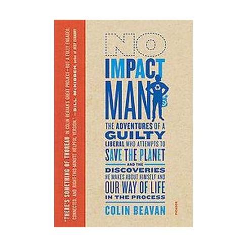 No Impact Man - by  Colin Beavan (Paperback) - image 1 of 1