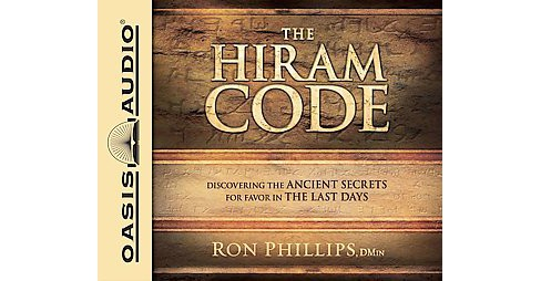 Hiram Code : Discovering the Ancient Secrets for Favor in the Last Days (Unabridged) (CD/Spoken Word) - image 1 of 1