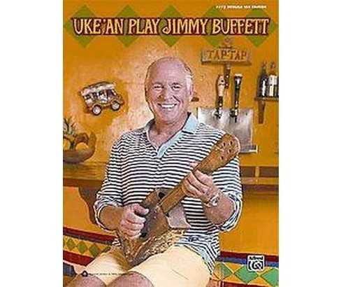 Uke 'an Play Jimmy Buffett : Easy Ukulele Tab Edition (Paperback) - image 1 of 1