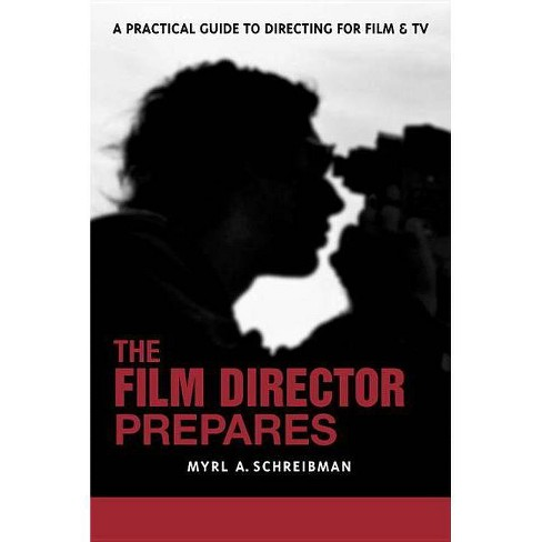 The Film Director Prepares - by  Myrl A Schreibman (Paperback) - image 1 of 1