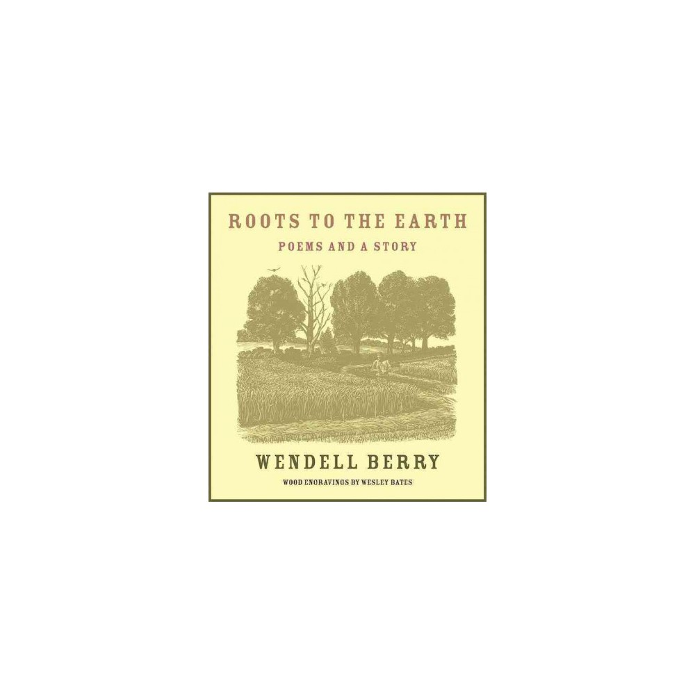 Roots to the Earth (Hardcover) (Wendell Berry)