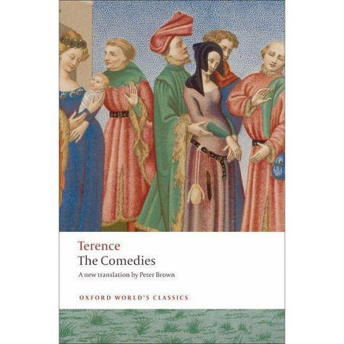 The Comedies - (Oxford World's Classics (Paperback)) by  Terence & Peter Brown (Paperback) - image 1 of 1