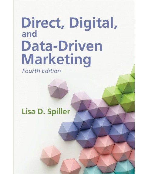 Direct, Digital, and Data-Driven Marketing -  by Lisa D. Spiller (Paperback) - image 1 of 1