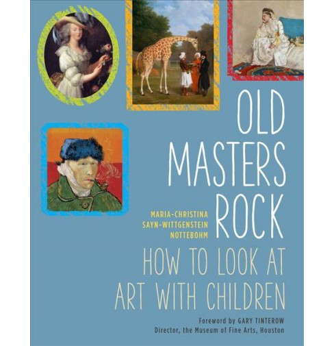 Old Masters Rock : How to Look at Art With Children (Hardcover) (Maria-christina Sayn-wittgenstein - image 1 of 1
