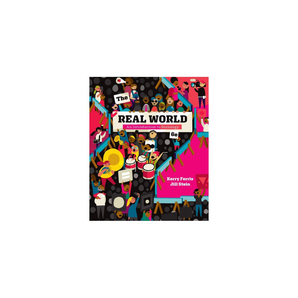 Real World : An Introduction to Sociology - 6 Pap/Psc by Kerry Ferris & Jill Stein (Paperback)