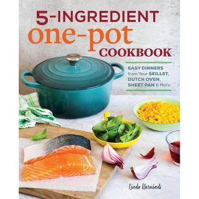5-Ingredient One Pot Cookbook - by Linda Kurniadi (Paperback)