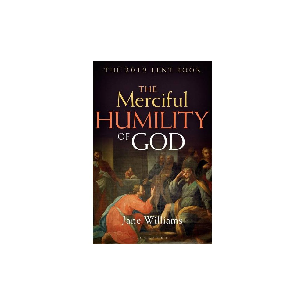 Merciful Humility of God : The 2019 Lent Book - by Jane Williams (Paperback)