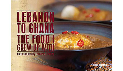 Lebanon to Ghana : The Food I Grew Up With -  by Robert Bousamra (Paperback) - image 1 of 1