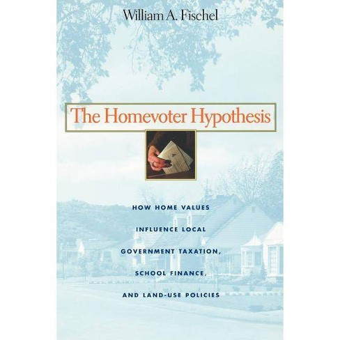 The Homevoter Hypothesis - by  William a Fischel (Paperback) - image 1 of 1