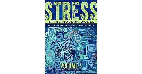 Stress in the Modern World : Understanding Science and Society (Hardcover) (Serena Wadhwa) - image 1 of 1