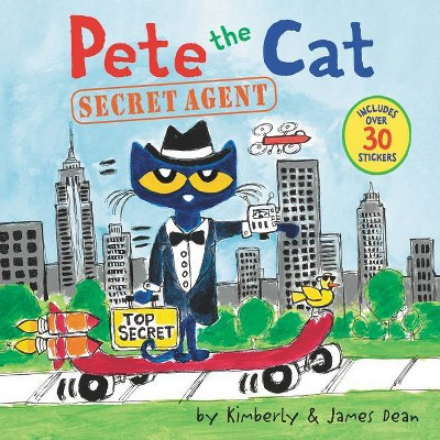 Pete the Cat: Secret Agent - by  James Dean & Kimberly Dean (Paperback)