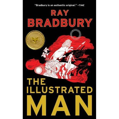 The Illustrated Man - by  Ray D Bradbury (Paperback)