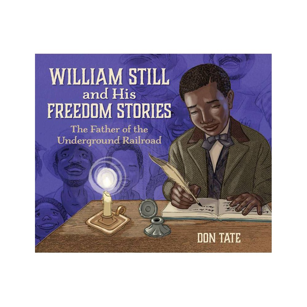 William Still And His Freedom Stories By Don Tate Hardcover