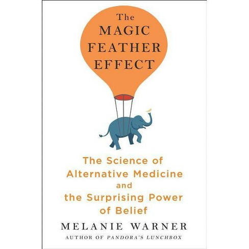 The Magic Feather Effect - by Melanie Warner (Hardcover)