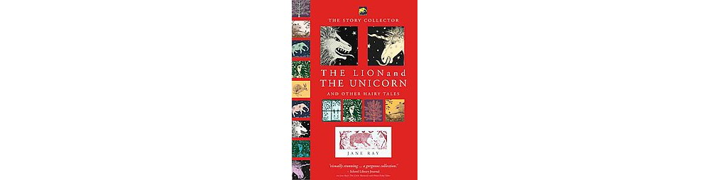 Sterling Lion and the Unicorn and Other Hairy Tales (Scho...