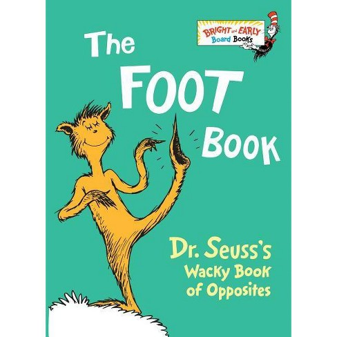 The Foot Book: Dr. Seuss's Wacky Book of Opposites (Bright and Early Books) by Dr. Seuss - image 1 of 1