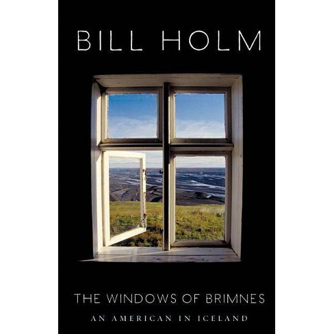 The Windows of Brimnes - by  Bill Holm (Paperback) - image 1 of 1