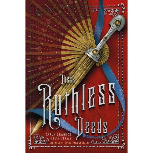 These Ruthless Deeds - (These Vicious Masks) by  Kelly Zekas & Tarun Shanker (Paperback) - image 1 of 1