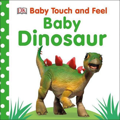 Baby Dinosaur -  (Baby Touch and Feel) by Dawn Sirett (Hardcover) - image 1 of 1