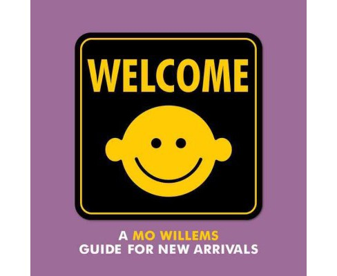 Welcome : A Mo Willems Guide for New Arrivals -  (Hardcover) - image 1 of 1