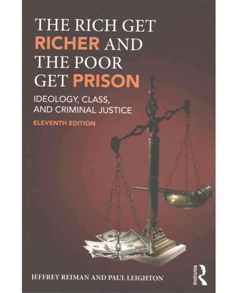 Rich Get Richer and the Poor Get Prison : Ideology, Class, and Criminal Justice (Revised) (Paperback) - image 1 of 1