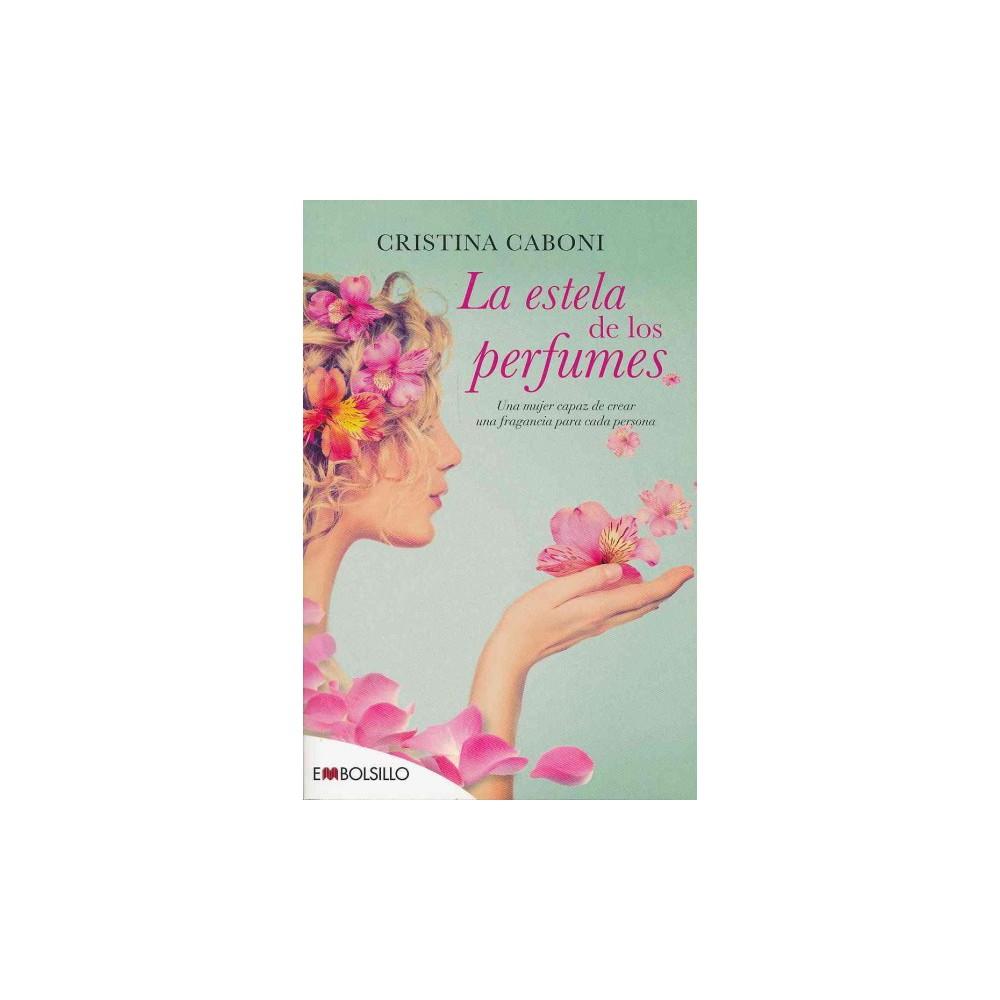 La estela de los perfumes / The Perfume Trail (Paperback) (Cristina Caboni) La estela de los perfumes / The Perfume Trail (Paperback) (Cristina Caboni)