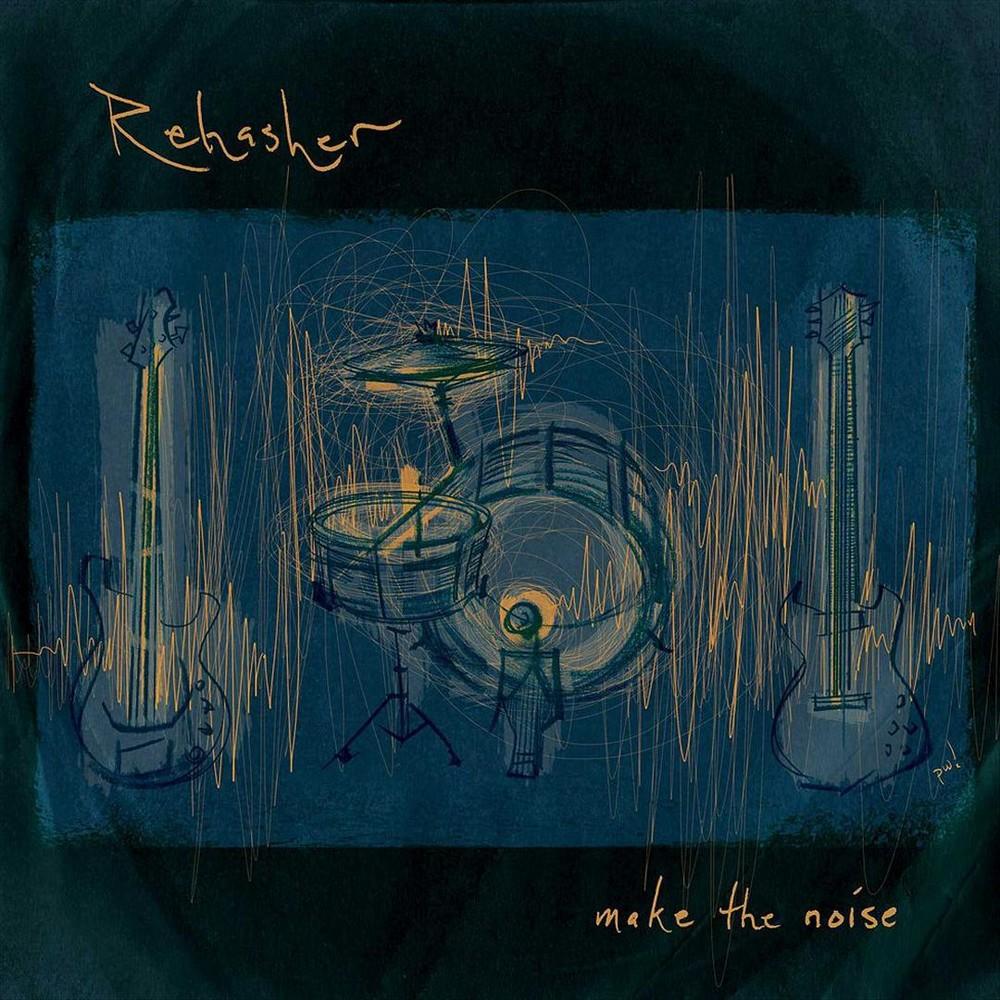 Rehasher - Make The Noise (Vinyl)