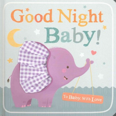 Goodnight Baby 05/06/2015 Juvenile Fiction
