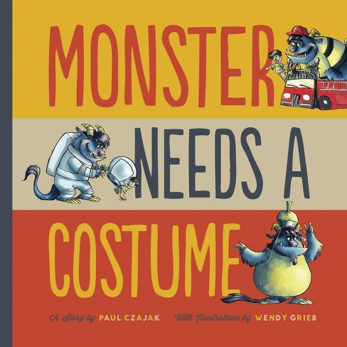 Monster Needs a Costume ( Monster and Me) (Paperback) by Paul Czajak - image 1 of 1