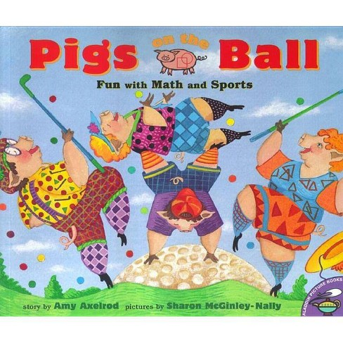 Pigs on the Ball - (Pigs Will Be Pigs) by  Amy Axelrod (Paperback) - image 1 of 1