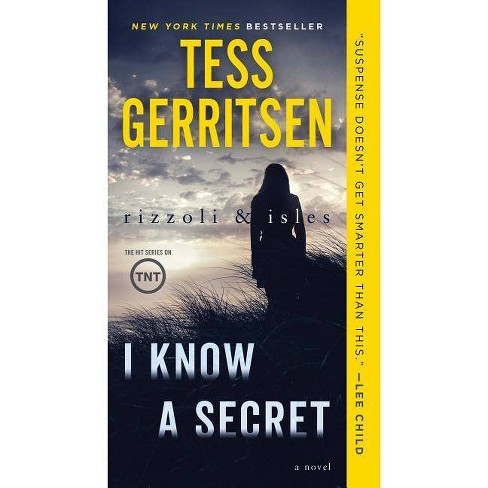 I Know a Secret: A Rizzoli & Isles Novel - by  Tess Gerritsen (Paperback) - image 1 of 1
