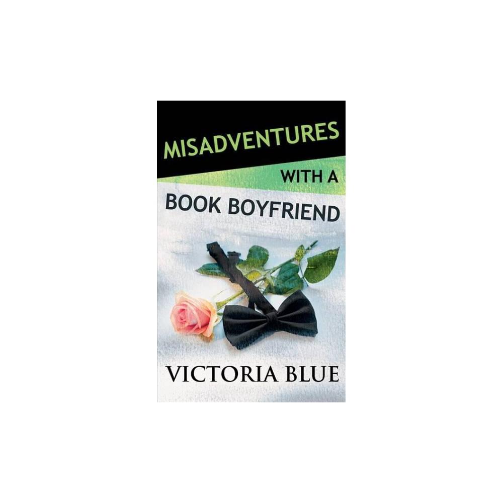 Misadventures With a Book Boyfriend - Unabridged by Victoria Blue (CD/Spoken Word)