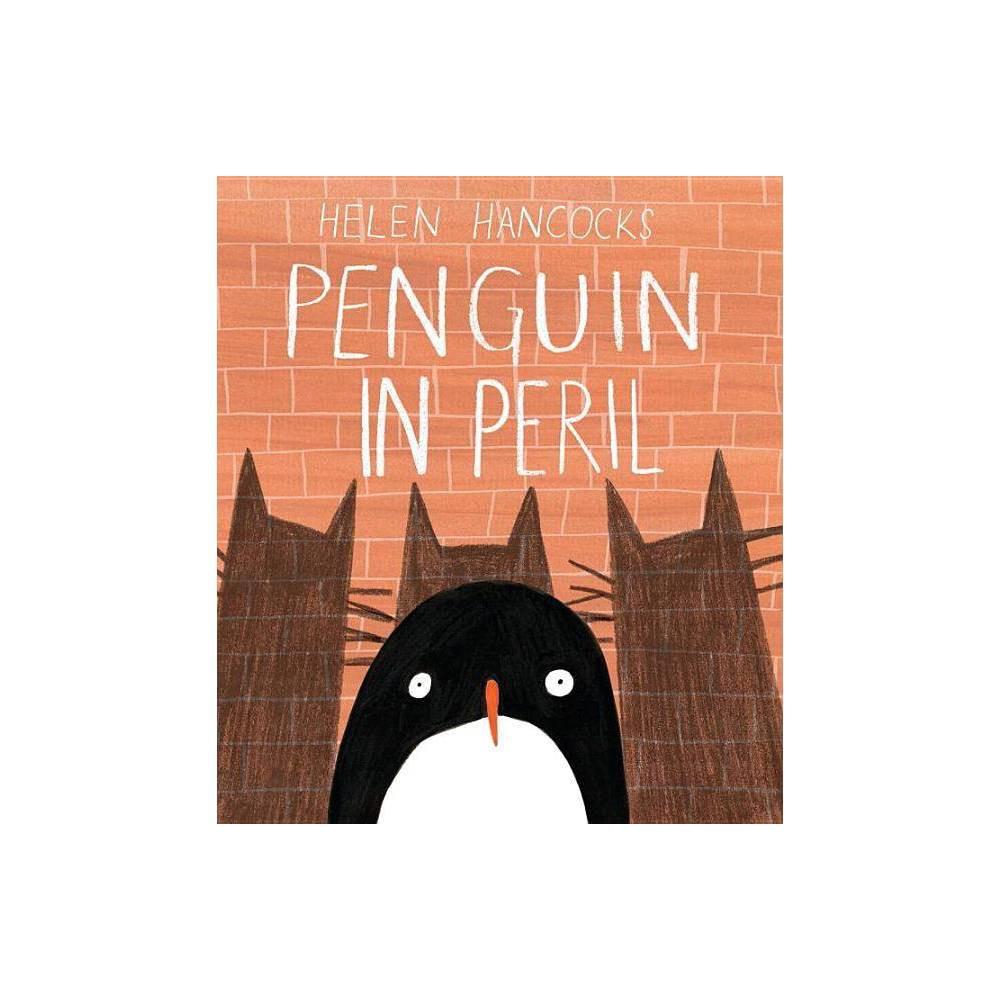Penguin In Peril By Helen Hancocks Hardcover