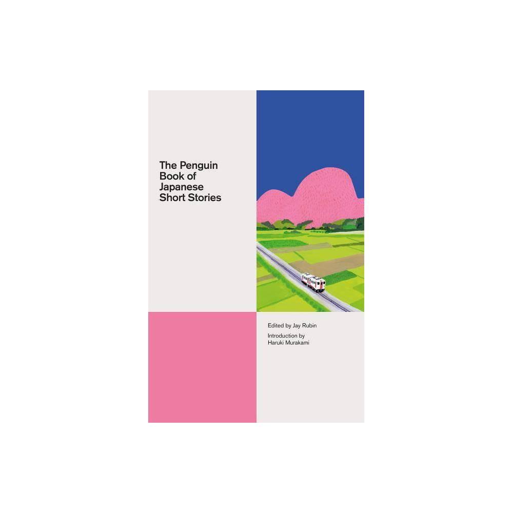The Penguin Book Of Japanese Short Stories Penguin Classics Hardcover By Jay Rubin Hardcover